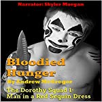 Bloodied Hunger: The Dorothy Squad 1: Man in a Red Sequin Dress | Andrew McGregor