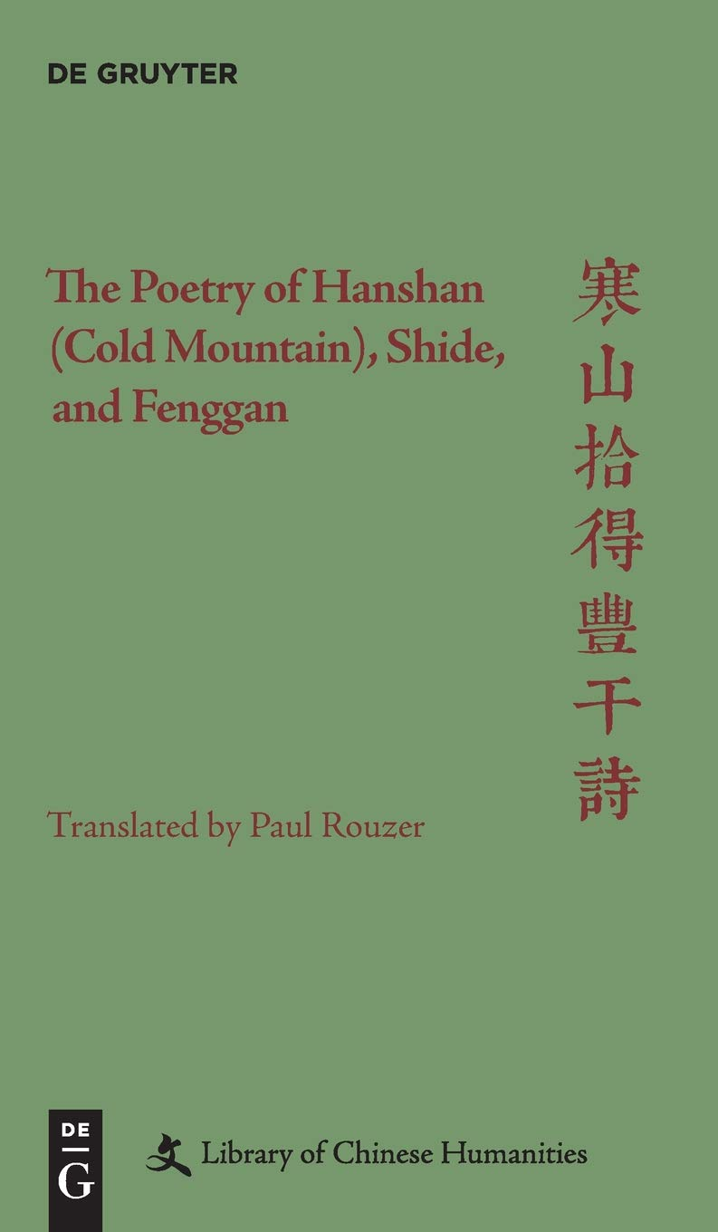 The Poetry Of Hanshan  Cold Mountain  Shide And Fenggan  Library Of Chinese Humanities