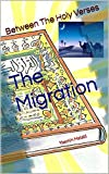 img - for The Migration (Between the Holy Verses Book 16) book / textbook / text book