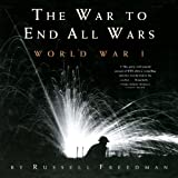 The War to End All Wars, Russell Freedman, 0544021711