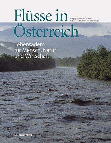 Flüsse in Österreich: Lebensadern für Mensch, Natur und Wirtschaft