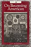 On Becoming American, Ted Morgan, 1557780706
