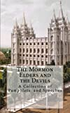img - for The Mormon Elders and the Devils: A Collection of Pamphlets and Speeches book / textbook / text book