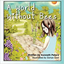 A World Without Bees Ken W Peters Sonya Hull 9780986615818
