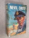 In the Wet, Nevil Shute, 0434699136