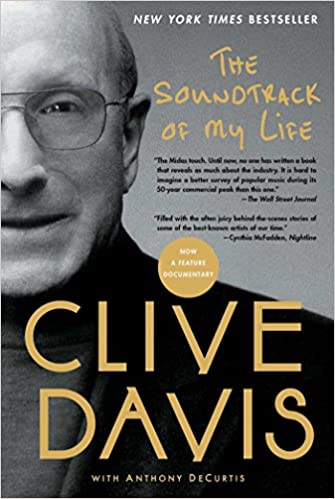 The Soundtrack of My Life: Clive Davis, Anthony DeCurtis