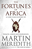 Fortunes of Africa: A 5,000 Year History of Wealth, Greed and Endeavour (English Edition)