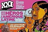 XXI nº19 Ces héros d'Amérique latine