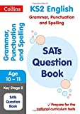 KS2 Grammar, Punctuation and Spelling SATs Question Book (Collins KS2 SATs Revision and Practice - for the 2017 tests)
