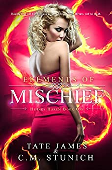 Elements of Mischief (Hijinks Harem Book 1) by [Stunich, C.M., James, Tate]