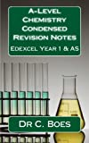 A-Level Chemistry Condensed Revision Notes Edexcel Year 1 & AS (2015): Designed To Facilitate Memorization: Volume 2 (Chemistry Revision Cards)