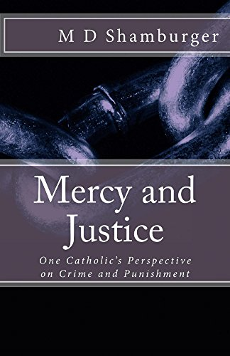 Mercy and Justice: One Catholic's Perspective on Crime and Punishment (English Edition)