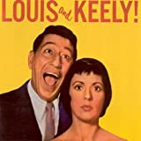 : Louis and Keely! [ORIGINAL RECORDINGS REMASTERED]