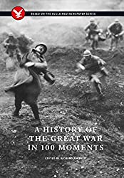 A History of the Great War in 100 Moments
