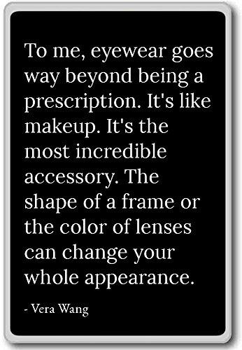 To me, eyewear goes way beyond being a prescripti... - Vera Wang quotes fridge magnet, Black