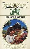 Too Long a Sacrifice, Yvonne Whittal, 0373111495