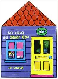 La casa del Señor Coc: Amazon.es: Jo Lodge, Edelvives: Libros