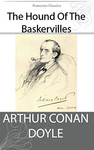 The Hound of the Baskervilles by Sir Arthur Conan Doyle : with classic drawing picture (Illustrated)