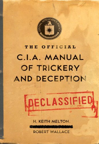The Official CIA Manual of Trickery and Deception by [Melton, H. Keith, Wallace, Robert]