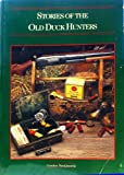 Stories of Old Duck Hunters, Gordon Macquarrie, 1559710519