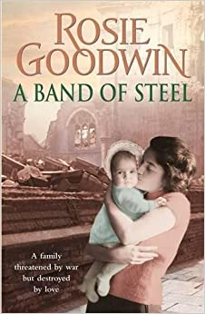 Book A Band of Steel: A family threatened by war but destroyed by love...