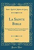 la sainte bible vol 8 contenant l ancien et le nouveau testament traduite en fran?ois sur la vulgate classic reprint french edition