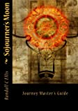 Sojourner's Moon: Journey Master's Guide, Randall Ellis, 1497323150