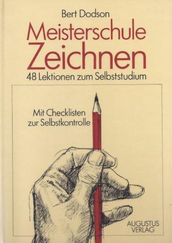 Meisterschule Zeichnen. 48 Lektionen zum Selbststudium