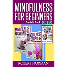 """Positive thinking & Mindfulness for Beginners Combo: 3 Books in 1! 30 Days Of Motivation & Affirmations to Change Your """"Mindset"""" & Get Rid Of Stress In Your Life &  Secrets to Getting Rid of Stress"""