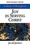 Joy in Serving Christ Student: A Study of Philippians (Bible Readers Series)