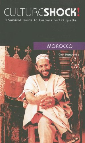 Culture Shock! Morocco: A Survival Guide to Customs and Etiquette (Culture Shock! Guides)
