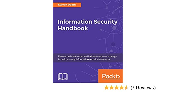 Information Security Handbook: Develop a threat model and incident response  strategy to build a strong information security framework