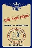 Code Name Pigeon, Girad Clacy, 1440130795
