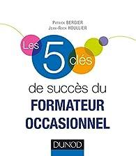 Les 5 clés de succès du formateur occasionnel par Jean-Roch Houllier