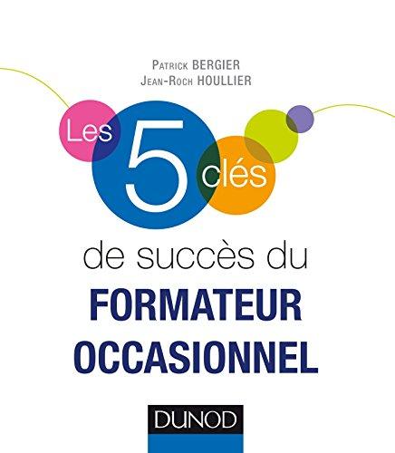 Les 5 Cles de Succes du Formateur Occasionnel