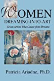 Women Dreaming-into-Art, Patricia A. Ariadne, 1880090694