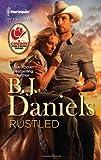 Rustled, B. J. Daniels, 0373695551