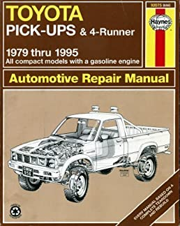toyota pick ups 4 runner 1979 95 automotive repair manual larry rh amazon com 1990 Toyota Pickup 1990 Toyota Pickup
