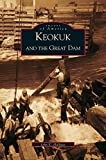 img - for Keokuk and the Great Dam book / textbook / text book