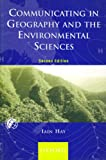 Communicating in Geography and the Environmental Sciences, Hay, Iain, 0195515579