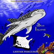 Sea Island: The Earth-Watchers Series   Lester Ferguson