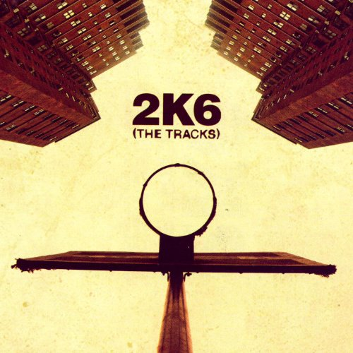 2K6: The Tracks (EX) [Explicit]