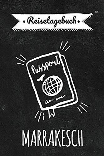 Reisetagebuch Marrakesch: Persönliches Urlaubstagebuch & Reisejournal für deine Marrakesch Reise   Reiseerinnerungen & Sehenswürdigkeiten   Platz für 120 Tage - zum Selberschreiben (German Edition) (Marrakesch-platz)