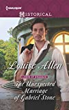 The Unexpected Marriage of Gabriel Stone (Harlequin Historical)