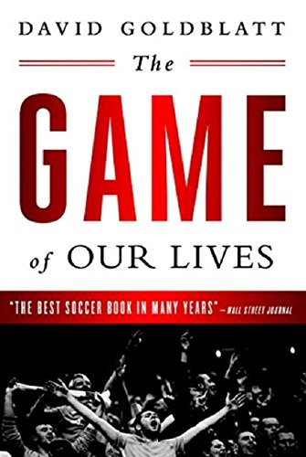 The Game of Our Lives: The English Premier League and the Making of Modern Britain