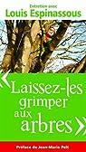 - Laissez-les Grimper aux Arbres -, Entretien avec Louis Espinassous par Espinassous