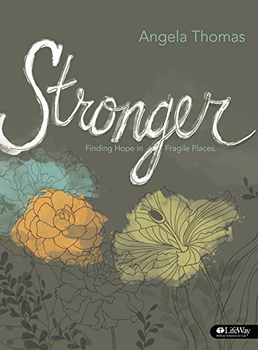 Stronger - Bible Study Book: Finding Hope in Fragile Places