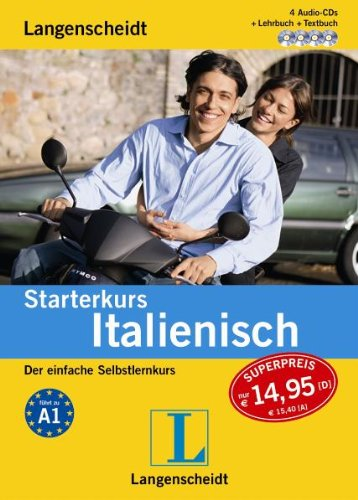 Langenscheidt Starterkurs Italienisch - Set aus Buch, CD-Textbuch und 4 Audio-CDs: Der einfache Selbstlernkurs (Langenscheidt Starterkurse)
