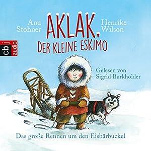 Das große Rennen um den Eisbärbuckel (Aklak, der kleine Eskimo 1) Hörbuch