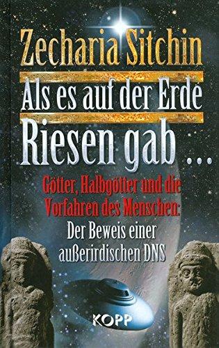 Als es auf der Erde Riesen gab... Gebundenes Buch – 3. März 2016 Zecharia Sitchin Kopp Verlag 3864452872 Alien